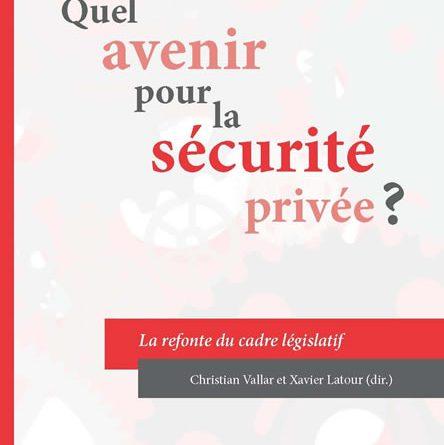 Couverture du livre : Quel avenir pour la sécurité privée ? Edition Presses Universitaires d'Aix-Marseilles