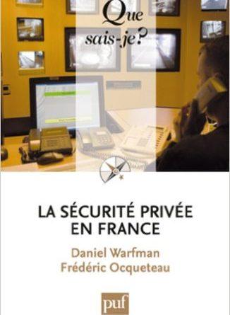 Couverture du livre La Sécurité Privée en France - D. Warfman, F. Ocqueteau - Edtion PUF