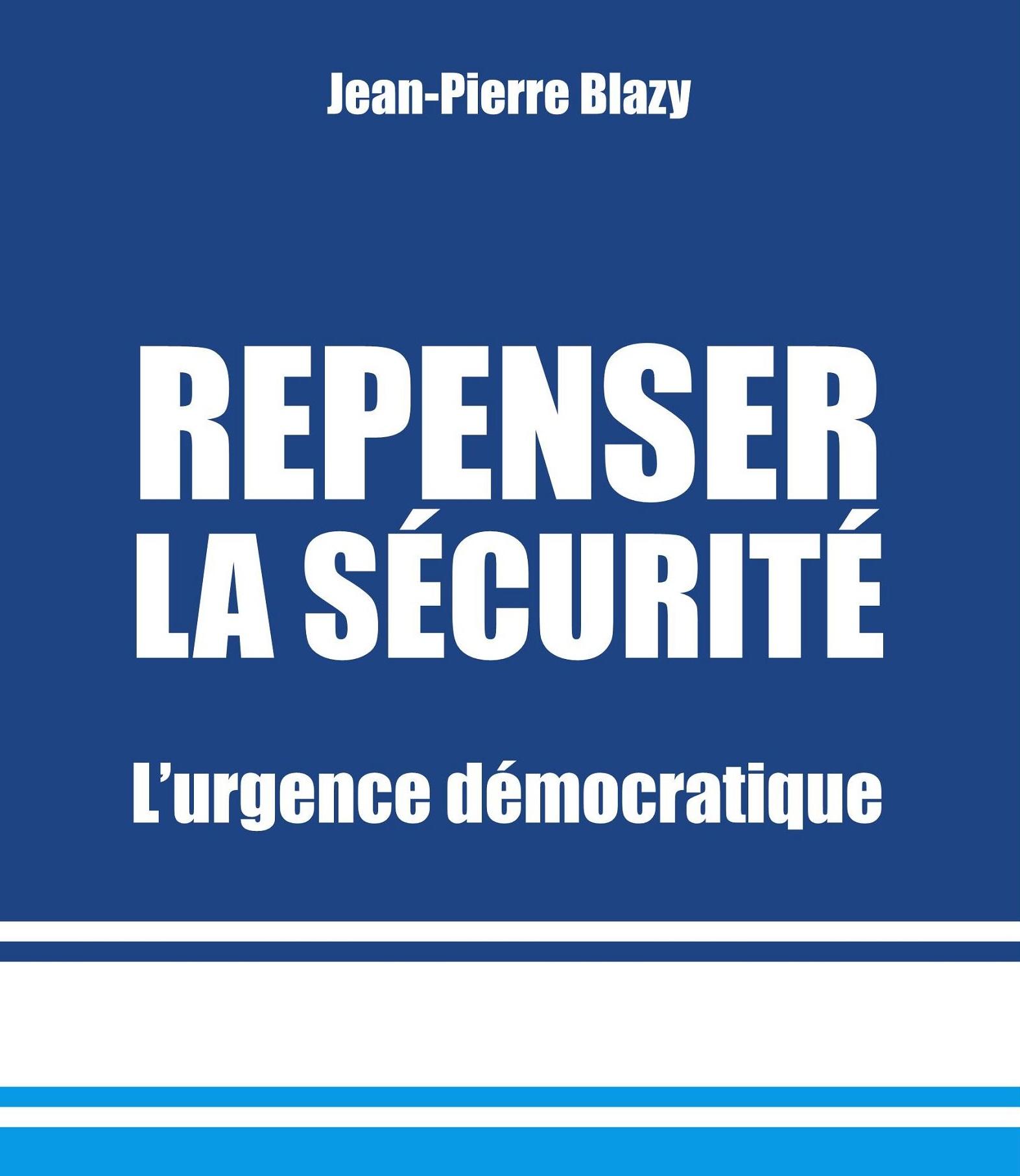Repenser la sécurité – L'urgence démocratique