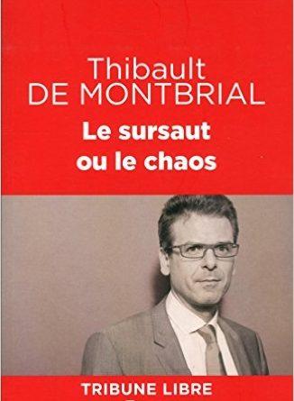 Couverture du livre Le sursaut ou le chaos - Thibault de Monbrial Edition PLON