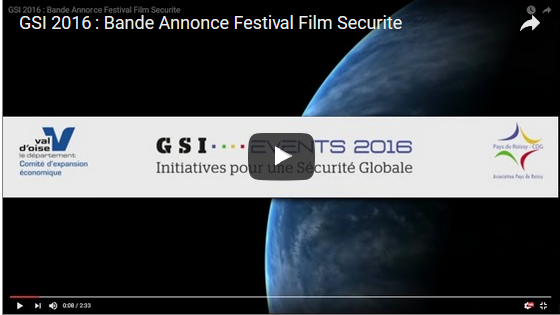 Festival du film securite 2016 - GSI EVENTS 2016 - Initiatives pour la Sécurité Globale - Val d'Oise