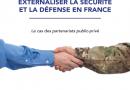 Externaliser la sécurité et la défense : un nouveau paradigme