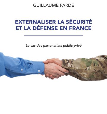 Couverture du livre de Guillaume Farde, Externaliser la sécurité et la défense en France