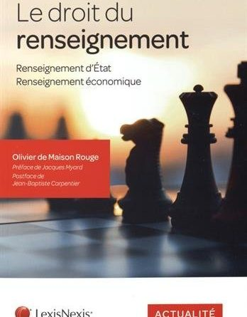 Livre Le droit du renseignement - Renseignement d'état & Renseignement économique