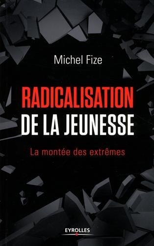 Radicalisation de la Jeunesse - Michel FIZE