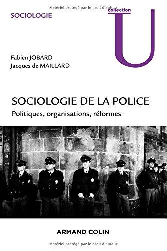 Sociologie de la police – Politiques, organisations, réformes
