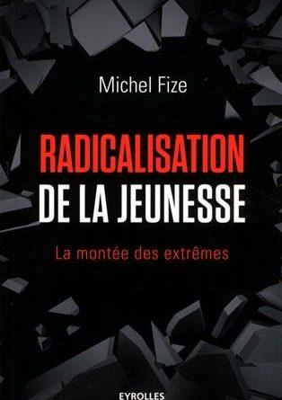"""Couverture du livre """"Radicalisation de la Jeunesse"""" Auteur : Michel Fize Edition Eyrolles"""