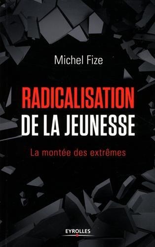 Radicalisation de la Jeunesse – Michel FIZE