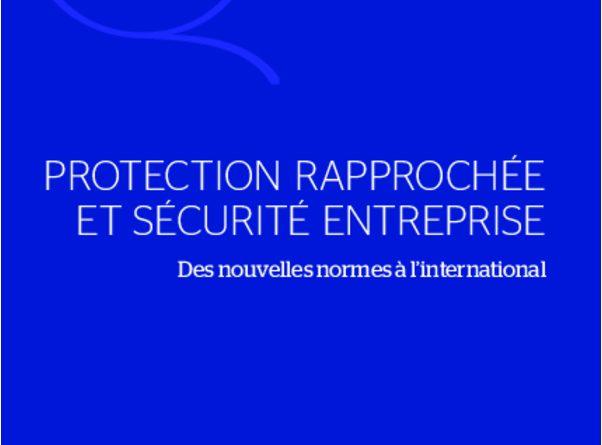 PROTECTION RAPPROCHÉE ET SÉCURITÉ ENTREPRISE