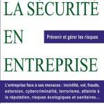 La sécurité en entreprise – Prévenir et gérer les risques