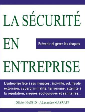 La sécurité en entreprise: Prévenir et gérer les risques