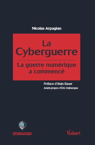 La cyberguerre : La guerre numérique a commencé