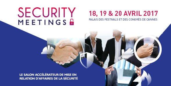 #SecurityMeetings un salon accélérateur d'affaires dans la sécurité
