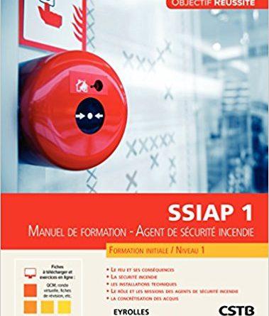 Manuel de formation, agent de sécurité incendie SSIAP 1
