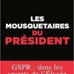Les mousquetaires du Président – GSPR : dans les secrets de l'Élysée