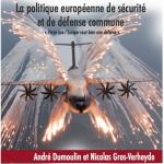 La politique européenne de sécurité et de défense commune. « Parce que l'Europe vaut bien une défense »