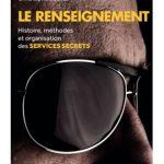 Le renseignement : Histoire, méthodes et organisation des services secrets