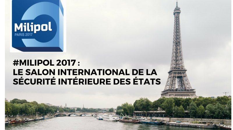 Milipol 2017 le salon international de la s curit for Salon milipol 2017