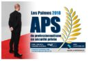 Le SNES lance la 1ère édition des «Palmes APS 2018 du Professionnalisme en Sécurité Privée»
