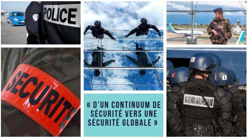 Continuum de sécurité vers une sécurité globale, produire la sécurité de demain