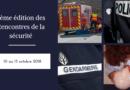 Rendez-vous avec la 6ème édition des Rencontres de la sécurité du 10 au 13 octobre 2018